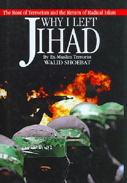 Why I Left Jihad: The Root of Terrorism and the Return of Radical Islam (Hardcover)