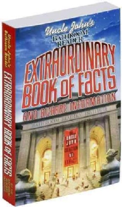 Uncle John's Bathroom Reader Extraordinary Book of Facts and Bizarre Information (Paperback)