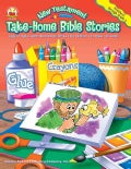New Testament Take-home Bible Stories: Easy-to-make, Reproducible Mini-books That Children Can Make And Keep (Wallchart)