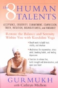 The Eight Human Talents: Restore the Balance and Serenity Within You With Kundalini Yoga (Paperback)