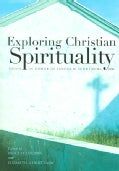 Exploring Christian Spirituality: Essays in Honor of Sandra M. Schneiders, Ihm (Paperback)