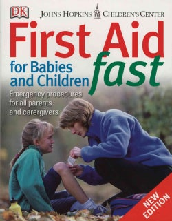 First Aid for Babies & Children Fast: Emergency Procedures for All Parents And Carers (Paperback)