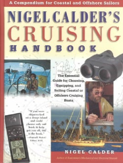 Nigel Calder's Cruising Handbook: A Compendium for Coastal and Offshore Sailors (Hardcover)