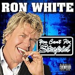 Ron White - You Can't Fix Stupid (Parental Advisory)