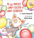 Si le haces una fiesta a una cerdita / If You Give a Pig a Party (Hardcover)
