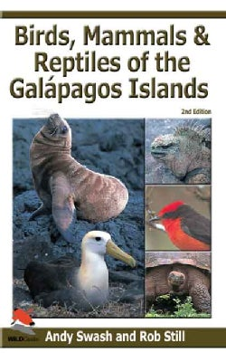 Birds, Mammals, And Reptiles of the Galapagos Islands: An Identification Guide (Paperback)