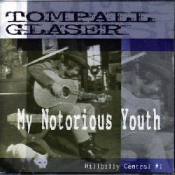 Tompall Glaser - My Notorious Youth-Hillbilly Central Vol 1