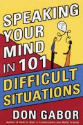 Speaking Your Mind in 101 Difficult Situations (Paperback)