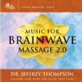 Jeffrey Dr Thompson - Music For Brainwave Massage 2.0