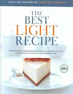 The Best Light Recipe: A Best Recipe classic (Hardcover)