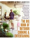 The Big Book of Outdoor Cooking And Entertaining: Spirited Recipes And Expert Tips for Barbecuing, Charcoal And G... (Hardcover)