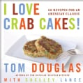 I Love Crab Cakes!: 50 Recipes for an American Classic (Hardcover)