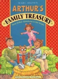 Arthur's Family Treasury: Three Arthur Adventures in One Volume (Hardcover)