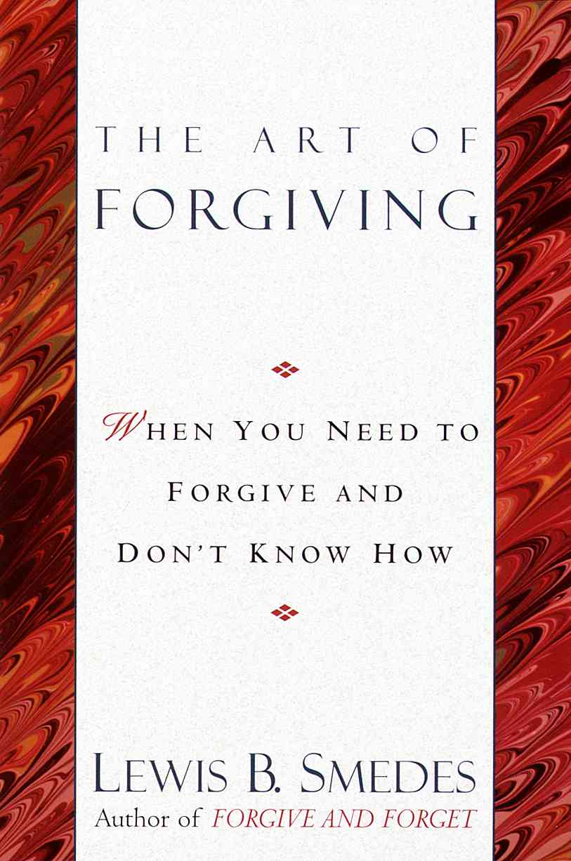 The Art of Forgiving: When You Need to Forgive and Don't Know How (Paperback)