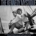 The Kennedy Mystique: Creating Camelot (Hardcover)