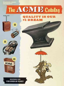 The Acme Catalog: Quality Is Our #1 Dream (Paperback)