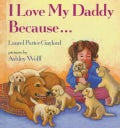I Love My Daddy Because-- (Hardcover)