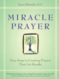 Miracle Prayer: Nine Steps to Creating Prayers That Get Results (Paperback)