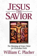 Jesus the Savior: The Meaning of Jesus Christ for Christian Faith (Paperback)