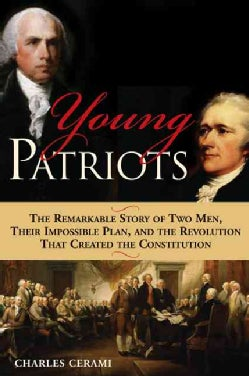 Young Patriots: The Remarkable Story of Two Men, Their Impossible Plan, And the Revolution That Created the Const... (Paperback)