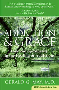 Addiction And Grace: Love and Spirituality in the Healing of Addictions (Paperback)