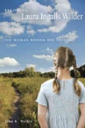 Becoming Laura Ingalls Wilder: The Woman Behind the Legend (Paperback)