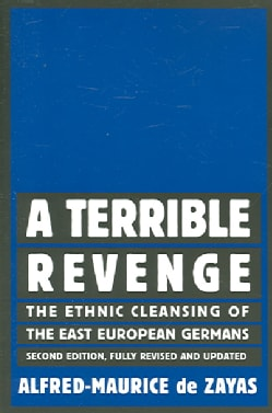 A Terrible Revenge: The Ethnic Cleansing of the East European Germans (Paperback)