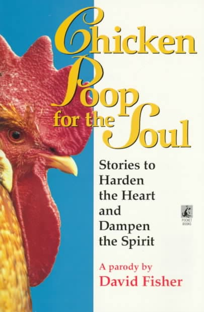 Chicken Poop for the Soul: Stories to Harden the Heart and Dampen the Spirit : A Parody (Paperback)