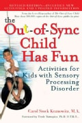 The Out-of-Sync Child Has Fun: Activities for Kids With Sensory Processing Disorder (Paperback)