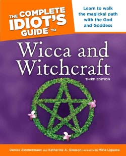 The Complete Idiot's Guide to Wicca And Witchcraft (Paperback)