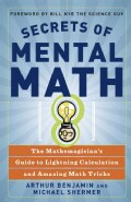 Secrets of Mental Math: The Mathemagician's Secrets of Lightning Calculation & Mental Math Tricks (Paperback)