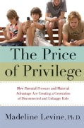 The Price of Privilege: How Parental Pressure and Material Advantage Are Creating a Generation of Disconnected an... (Hardcover)