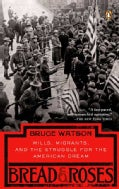 Bread and Roses: Mills, Migrants, and the Struggle for the American Dream (Paperback)