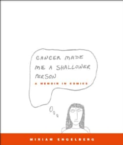 Cancer Made Me a Shallower Person: A Memoir in Comics (Paperback)