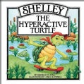 Shelley, the Hyperactive Turtle (Hardcover)