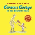 Curious George at the Baseball Game (Paperback)