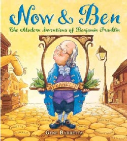 Now & Ben: The Modern Inventions of Benjamin Franklin (Hardcover)