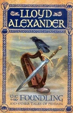 The Foundling and Other Tales of Prydain: And Other Tales Of Prydain (Paperback)