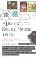 Places I Never Meant to Be: Original Stories by Censored Writers (Paperback)