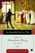 An Assembly Such as This: A Novel of Fitzwilliam Darcy, Gentleman (Paperback)