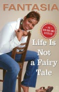 Life Is Not a Fairy Tale (Paperback)