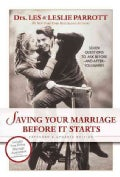 Saving Your Marriage Before It Starts: Seven Questions to Ask Before-and After-you Marry (Hardcover)