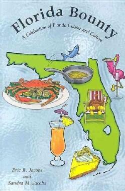Florida Bounty: A Celebration of Florida Cuisine And Culture (Paperback)