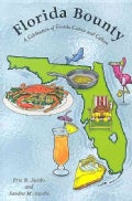 Florida Bounty: A Celebration of Florida Cuisine And Culture (Paperback)