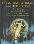 Changing Woman And Her Sisters: Stories of Goddesses from Around the World (Hardcover)