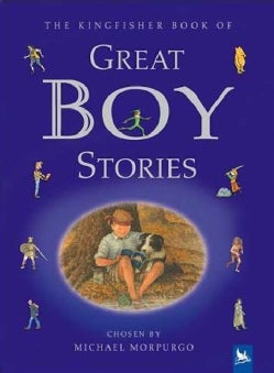 The Kingfisher Book of Great Boy Stories: A Treasury of Classics from Children's Literature (Hardcover)