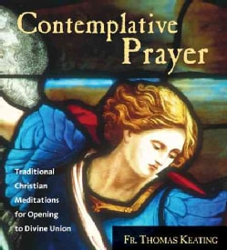 Contemplative Prayer: Traditional Christian Meditations for Opening to Divine Union (CD-Audio)