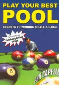 Play Your Best Pool: Secrets to Winning Eight Ball and Nine Ball (Paperback)