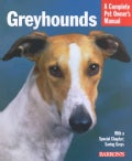 Greyhounds: Everything About Purchase, Care, Nutrition, Behavior, and Training (Paperback)