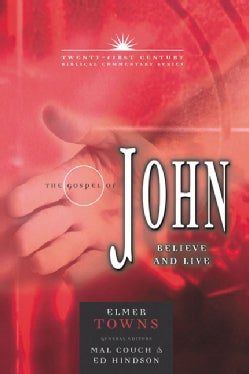 The Gospel of John: Believe and Live (Hardcover)